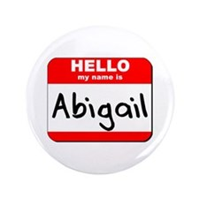 "Hello my name is Abigail 3.5"" Button"