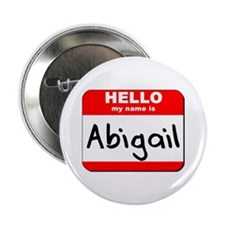 "Hello my name is Abigail 2.25"" Button"