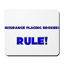 Insurance Placing Brokers Rule! Mousepad