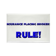 Insurance Placing Brokers Rule! Rectangle Magnet