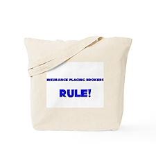 Insurance Placing Brokers Rule! Tote Bag