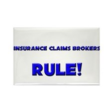 Insurance Claims Brokers Rule! Rectangle Magnet