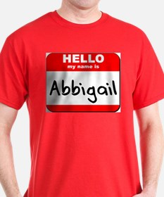 Hello my name is Abbigail T-Shirt