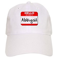 Hello my name is Abbigail Baseball Cap