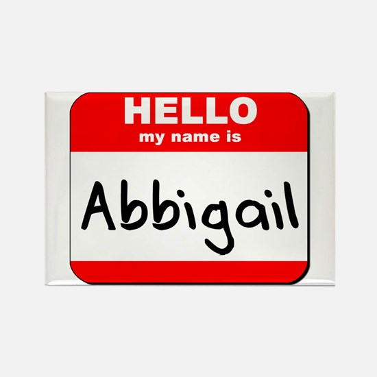Hello my name is Abbigail Rectangle Magnet