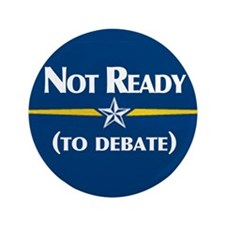 """McCain's not ready to debate 3.5"""" Button"""