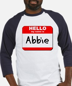 Hello my name is Abbie Baseball Jersey