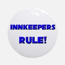 Innkeepers Rule! Ornament (Round)