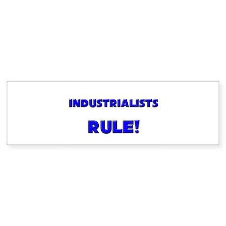 Industrialists Rule! Bumper Sticker