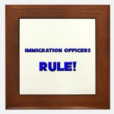 Immigration Officers Rule! Framed Tile