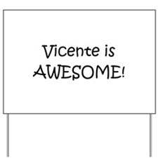 Vicente Yard Sign