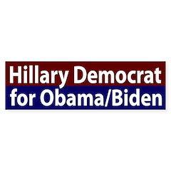 Hillary Democrat for Obama/Biden Bumper Bumper Sticker