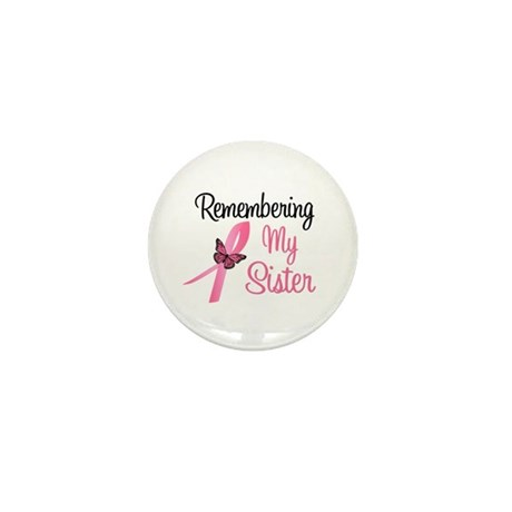 Remembering My Sister (BC) Mini Button (10 pack)