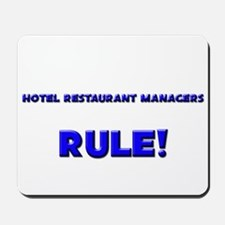 Hotel Restaurant Managers Rule! Mousepad