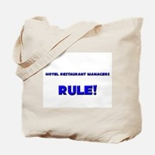 Hotel Restaurant Managers Rule! Tote Bag