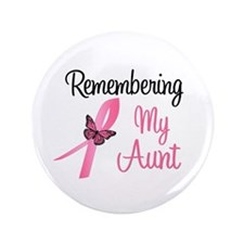 "Remembering My Aunt (BC) 3.5"" Button"