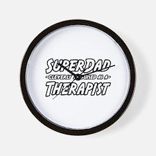 """""""Super Dad...Therapist"""" Wall Clock"""