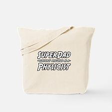 """Super Dad...Physicist"" Tote Bag"