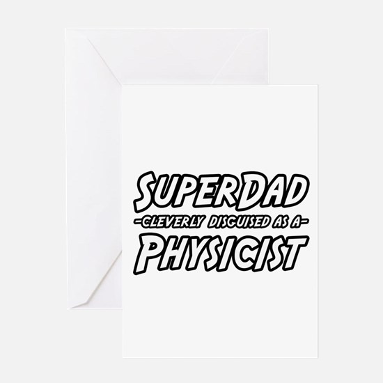 """""""Super Dad...Physicist"""" Greeting Card"""