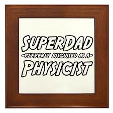 """""""Super Dad...Physicist"""" Framed Tile"""