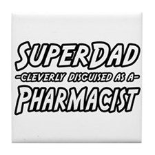 """Super Dad...Pharmacist"" Tile Coaster"