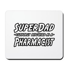 """Super Dad...Pharmacist"" Mousepad"