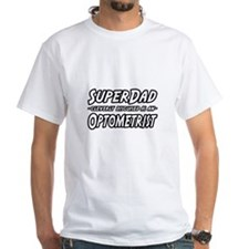 """Super Dad...Optometrist"" Shirt"