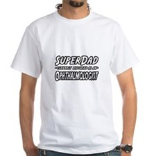 """SuperDad-Ophthalmologist"" Shirt"