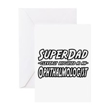 """SuperDad-Ophthalmologist"" Greeting Card"