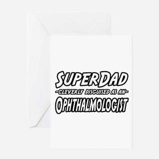 """SuperDad-Ophthalmologist"" Greeting Card"