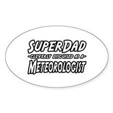 """""""Super Dad...Meteorologist"""" Oval Decal"""