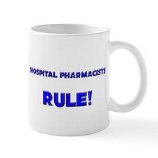 Hospital Pharmacists Rule! Mug