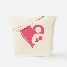 Breastfeeding is Love Tote Bag