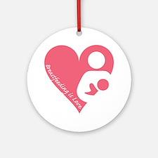 Breastfeeding is Love Ornament (Round)
