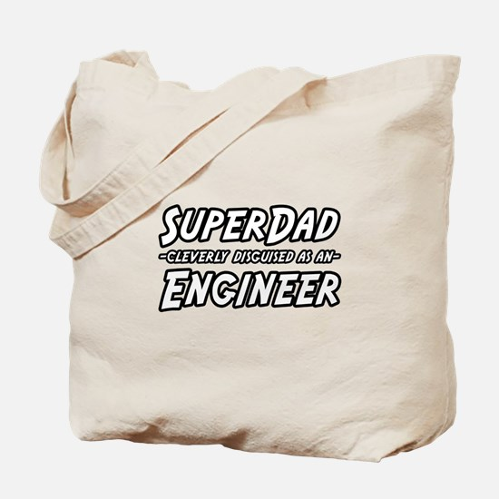"""Super Dad...Engineer"" Tote Bag"