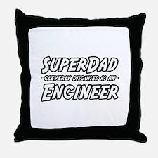 """Super Dad...Engineer"" Throw Pillow"