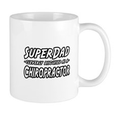 """Super Dad...Chiropractor"" Mug"