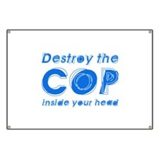 Destroy The Cop Inside Your H Banner