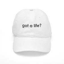 got a life? Baseball Cap