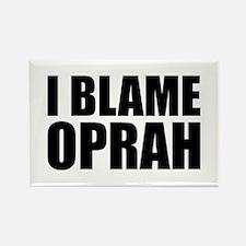 I BLAME OPRAH! Rectangle Magnet
