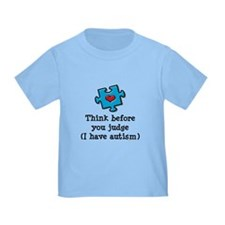 Think Before You Judge Autism Baby Toddler T Shirt