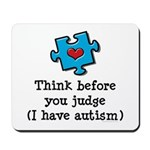 Think Before You Judge Autism Mousepad