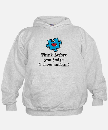 Think Before You Judge Autism Hoody
