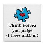 Think Before You Judge Autism Tile Coaster