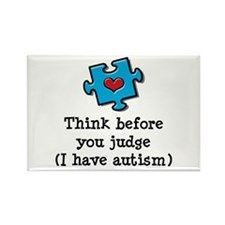 Think Before You Judge Autism Rectangle Magnet