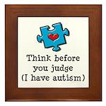 Think Before You Judge Autism Framed Tile