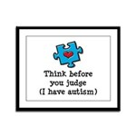Think Before You Judge Autism Framed Panel Print