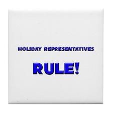 Holiday Representatives Rule! Tile Coaster