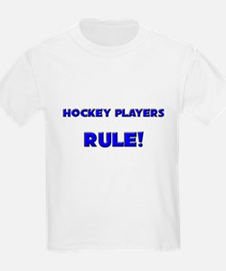 Hockey Players Rule! T-Shirt