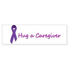 Hug a Cargiver Bumper Bumper Sticker